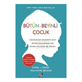 Bütün-Beyinli Çocuk Çocuğunuzun Gelişmekte Olan Beynini Güçlendirmek İçin Devrim Niteliğinde 12 St